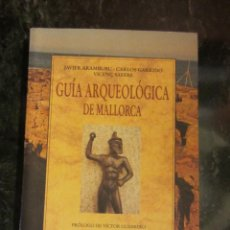 Libros de segunda mano: GUIA ARQUEOLOGICA DE MALLORCA , ARAMBURU.. Lote 137148866