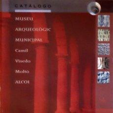 MUSEU ARQUEOLÒGIC MUNICIPAL CAMIL VISEDO MOLTÓ ALCOI - Varios Autores