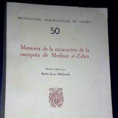 Libros de segunda mano: MEMORIA DE LA EXCAVACIÓN DE LA MEZQUITA DE MEDINA AL-ZAHRA.. Lote 137869022