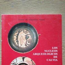 Libros de segunda mano: LOS NÚCLEOS ARQUEOLÓGICOS DE CALVIÁ - VICTOR M. GUERRERO AYUSO. Lote 139087358