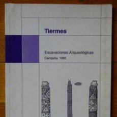 Libros de segunda mano: TIERMES - EXCAVACIONES ARQUEOLÓGICAS - CAMPAÑA 1995 - JUNTA DE CASTILLA Y LEÓN. Lote 139934734