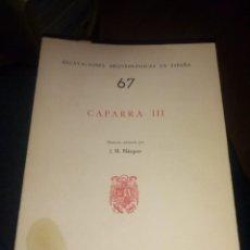 Libros de segunda mano: CAPARRA III. EXCAVACIONES ARQUEOLÓGICAS EN ESPAÑA 67 J. M. BLÁZQUEZ 1968 CACERES. Lote 141453002