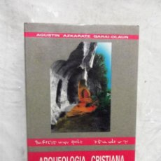 Libri di seconda mano: ARQUEOLOGIA CRISTIANA DE LA ANTIGUEDAD TARDIA EN ALAVA,GUIPUZCOA Y VIZCAYA DE AGUSTIN AZCARATE GARAI. Lote 142246634