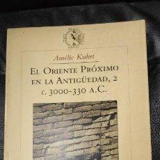 Libros de segunda mano: EL ORIENTE PROXIMO EN LA ANTIGUEDAD,2 C.3000-330 A.C. AMELIE KUHRT. Lote 143308338