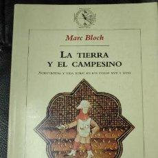 Libros de segunda mano: LA TIERRA Y EL CAMPESINO AGRICULTURA Y VIDA RURAL EN LOS SIGLOS XVII Y XVIII. MARC BLOCH. Lote 143388990