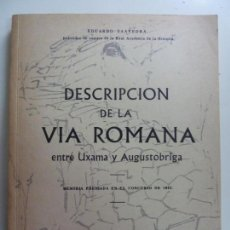 Libros de segunda mano: DESCRIPCIÓN DE LA VÍA ROMANA ENTRE UXAMA Y AUGUSTOBRIGA. EDUARDO SAAVEDRA. Lote 143584322