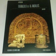 Libros de segunda mano: TRIÁNGULO DE AL-ANDALUS. FUNDACIÓN EL LEGADO ANDALUSÍ. Lote 143592710