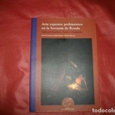 Libros de segunda mano: ARTE RUPESTRE PREHISTÓRICO EN LA SERRANÍA DE RONDA. Lote 143639226