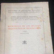 Libros de segunda mano: MEMORIAS DE LOS MUSEOS ARQUEOLOGICOS PROVINCIALES. 1940 EXTRACTOS. - CUERPO FACULTATIVO DE ARCHIVERO. Lote 143685366