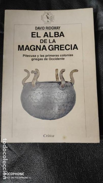 EL ALBA DE LA MAGNA GRECIA ( PITECUSA Y LAS PRIMERAS COLONIAS GRIEGAS DE OCCIDENTE ) (Libros de Segunda Mano - Ciencias, Manuales y Oficios - Arqueología)