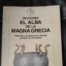 Libros de segunda mano: EL ALBA DE LA MAGNA GRECIA ( PITECUSA Y LAS PRIMERAS COLONIAS GRIEGAS DE OCCIDENTE ). Lote 143731818