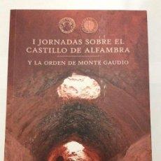 Libros de segunda mano: I JORNADAS SOBRE EL CASTILLO DE ALFAMBRA Y LA ORDEN DE MONTE GAUDIO. Lote 218548090