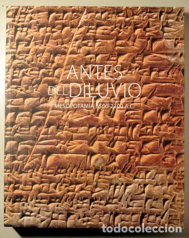 ANTES DEL DILUVIO. MESOPOTAMIA 3500-2100 A.C. - BARCELONA 2012 - ILUSTRADO (Gebrauchte Bücher - Wissenschaften, Handbücher und Berufe - Archäologie)