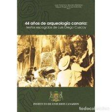 Libros de segunda mano: 44 AÑOS DE ARQUEOLOGIA CANARIA. TEXTOS ESCOGIDOS DE LUIS DIEGO CUSCOY. Lote 145436986