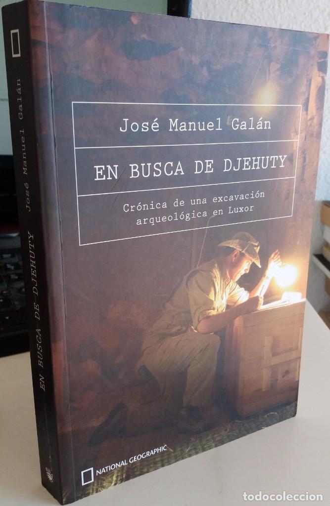 EN BUSCA DE DJEHUTY. CRÓNICA DE UNA EXCAVACIÓN ARQUEOLÓGICA EN LUXOR - GALÁN, JOSÉ MANUEL (Libros de Segunda Mano - Ciencias, Manuales y Oficios - Arqueología)