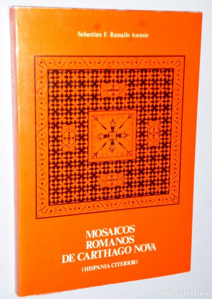 MOSAICOS ROMANOS DE CARTHAGO NOVA (HISPANIA CITERIOR) (Libros de Segunda Mano - Ciencias, Manuales y Oficios - Arqueología)