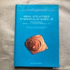 Libros de segunda mano: RIRHA: SITE ANTIQUE ET MÉDIÉVAL DU MAROC. III (PÉRIODE ROMAINE). CASA VELÁZQUEZ 2016. FRANCÉS.. Lote 146372626
