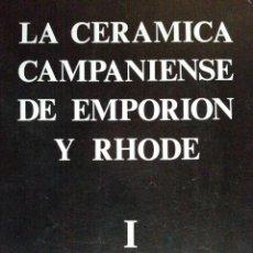 Libros de segunda mano: LA CERÁMICA CAMPANIENSE DE EMPORION Y RHODE (TOMO I) - E. SANMARTÍ GREGO - 1978. Lote 146426334