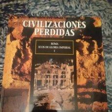 Libros de segunda mano: CIUDADES PERDIDAS - ROMA - ECOS DE GLORIA IMPERIAL I . Lote 146812566