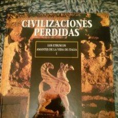 Libros de segunda mano: CIUDADES PERDIDAS - LOS ETRUSCOS - AMANTES DE LA VIDA DE ITALIA I . Lote 146812570