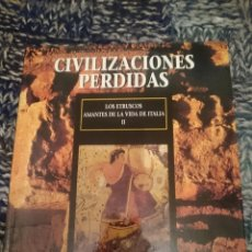 Libros de segunda mano: CIUDADES PERDIDAS - LOS ETRUSCOS - AMANTES DE LA VIDA DE ITALIA II . Lote 146812574