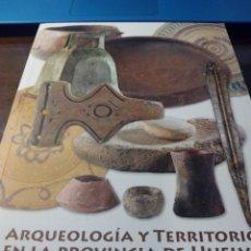 Libros de segunda mano: ARQUEOLOGÍA Y TERRITORIO EN LA PROVINCIA DE HUELVA. Lote 147170954