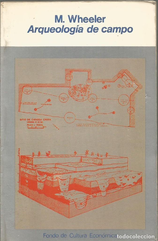 M. WHEELER. ARQUEOLOGIA DE CAMPO. FONDO DE CULTURA ECONOMICA (Libros de Segunda Mano - Ciencias, Manuales y Oficios - Arqueología)