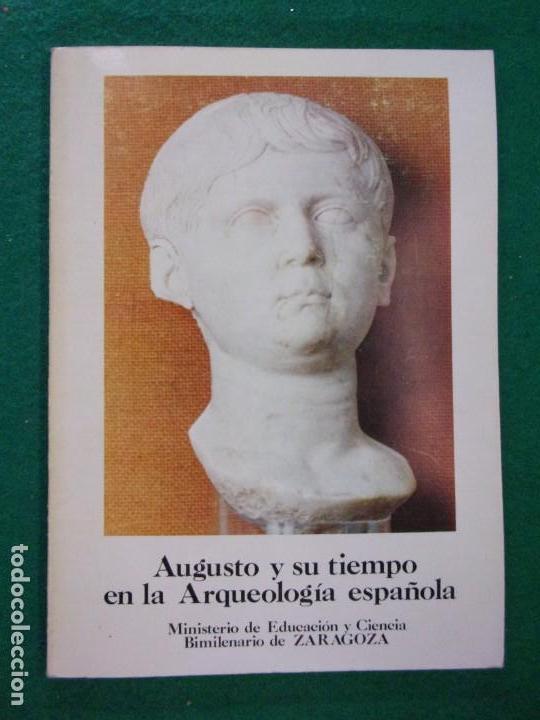 AUGUSTO Y SU TIEMPO EN LA ARQUEOLOGÍA ESPAÑOLA / 1976 (Libros de Segunda Mano - Ciencias, Manuales y Oficios - Arqueología)