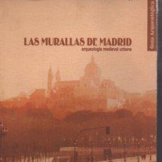 Libros de segunda mano: LAS MURALLAS DE MADRID ARQUEOLOGÍA MEDIEVAL URBANA. Lote 148508446