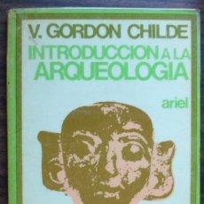 Libros de segunda mano: INTRODUCCION A LA ARQUEOLOGIA. V. GORDON CHILDE. Lote 148860654