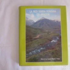 Libros de segunda mano: LA RED VIARIA ROMANA EN ARAGÓN MAGALLÓN BOTAYA, MARÍA DE LOS ÁNGELES. Lote 149981850