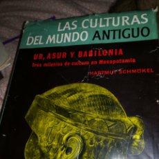 Libros de segunda mano: LAS CULTURAS DEL MUNDO ANTIGUO UR, ASUR Y BABILONIA TRES MILENIOS DE CULTURA EN MESOPOTAMIA HARTMUT. Lote 150016032