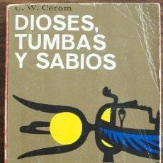 Libros de segunda mano: DIOSES, TUMBAS Y SABIOS. C.W. CERAM. Lote 150128906