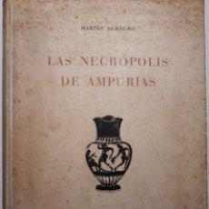 Libros de segunda mano: LAS NECRÓPOLIS DE AMPURIAS MARTÍN ALMAGRO 1953. Lote 150486549