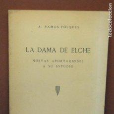 Libros de segunda mano: LA DAMA DE ELCHE. NUEVAS APORTACIONES A SU ESTUDIO.- RAMOS FOLQUES, A.. Lote 150650750