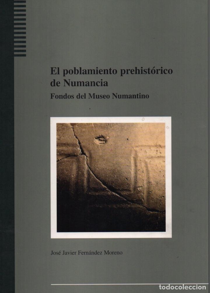 EL POBLAMIENTO PREHISTÓRICO DE NUMANCIA FONDOS DEL MUSEO NUMANTINO (Libros de Segunda Mano - Ciencias, Manuales y Oficios - Arqueología)