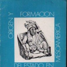 Libros de segunda mano: ORIGEN Y FORMACIÓN DEL ESTADO EN MESOAMÉRICA. Lote 151052680