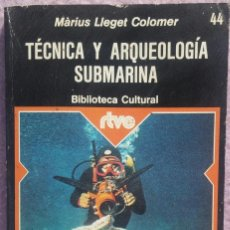 Libros de segunda mano: TÉCNICA Y ARQUEOLOGÍA SUBMARINA – MÀRIUS LLEGET COLOMER (PLANETA, 1975). Lote 151270782