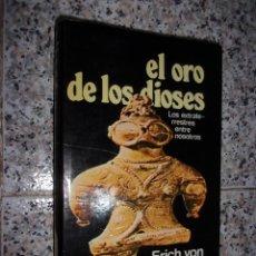 Libros de segunda mano: EL ORO DE LOS DIOSES - LOS EXTRATERRESTRES ENTRE NOSOTROS.. Lote 151368590