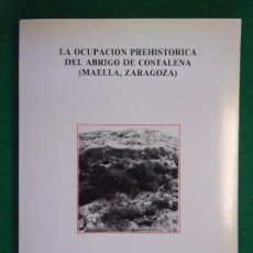 Libros de segunda mano: LA OCUPACIÓN PREHISTÓRICA DEL ABRIGO DEL ABRIGO DE COSTALENA (MAELLA, ZARAGOZA) / I. BARANDIARÁN. . Lote 151476098