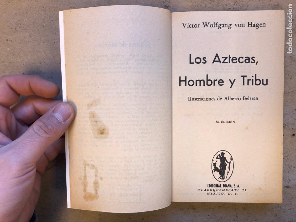 Libros de segunda mano: LOS AZTECAS (HOMBRE Y TRIBU). VICTOR W. VON HAGEN. EDITORIAL DIANA 1966. - Foto 2 - 151476600