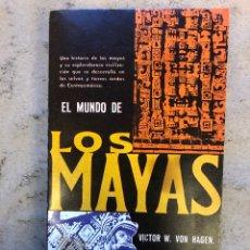 Libros de segunda mano: EL MUNDO DE LOS MAYAS. VICTOR W. VON HAGEN. EDITORIAL DIANA 1966.. Lote 151476828