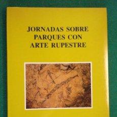Libros de segunda mano: JORNADAS SOBRE PARQUE CON ARTE RUPESTRE / 1990. GOBIERNO DE ARAGÓN . Lote 151487122