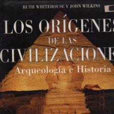 Libros de segunda mano: LOS ORÍGENES DE LAS CIVILIZACIONES ARQUEOLOGÍA E HISTORIA. Lote 151534766