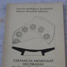 Libros de segunda mano: CERAMICAS MEDIEVALES DECORADAS DE TALAVERA DE LA REINA ( TOLEDO ). Lote 151543414