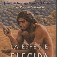 Libros de segunda mano: LA ESPECIE ELEGIDA LA LARGA MARCHA DE LA EVOLUCIÓN HUMANA. Lote 151580826