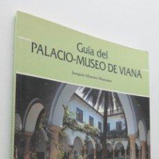 Libros de segunda mano: GUÍA DEL PALACIO-MUSEO DE VIANA - MORENO MANZANO, JOAQUÍN. Lote 151840338