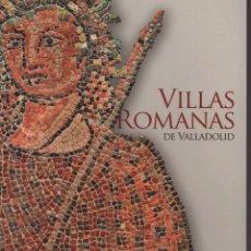 Libros de segunda mano: VILLAS ROMANAS DE VALLADOLID. Lote 152042556