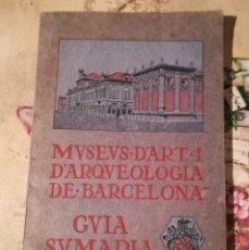 Libros de segunda mano: MUSEUS D'ART I D'ARQUEOLOGIA DE BARCELONA. GUIA SUMARIA. Lote 152207754