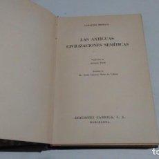 Libros de segunda mano: LAS ANTIGUAS CIVILIZACIONES SEMITICAS - SABATINO MOSCATI. Lote 152235594